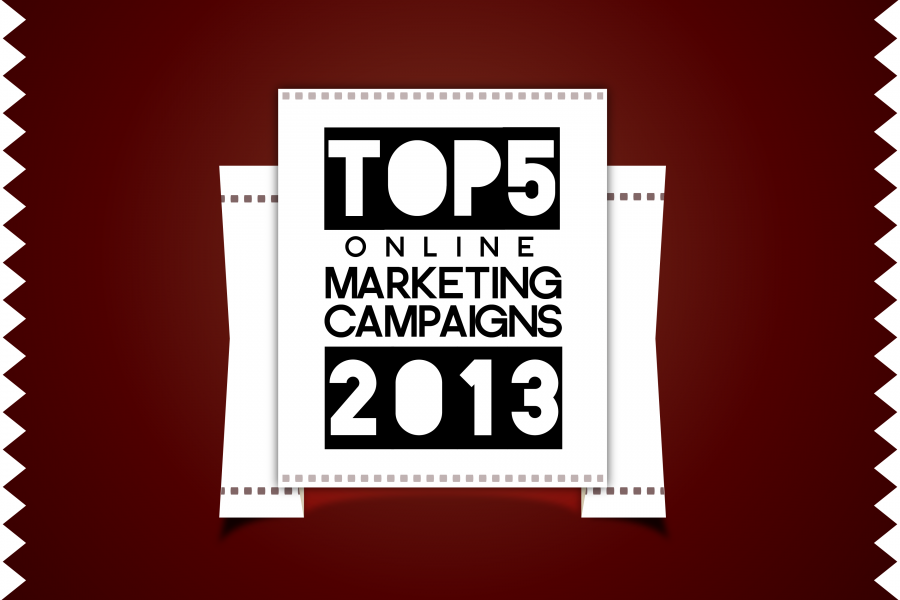 Top 5 Online Marketing Campaigns of 2013